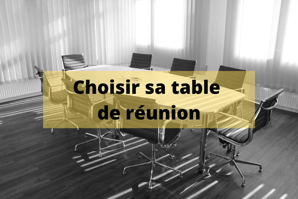 choisir sa table de réunion